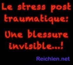 Reichlen.net: Le Stress Post-Traumatique est une blessure invisible...